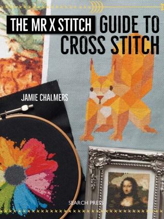 The Mr X Stitch Guide to Cross Stitch Cover
