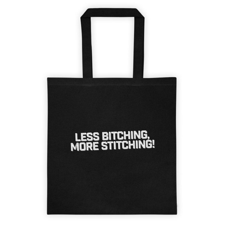 Less Bitching More Stitching Tote Bag