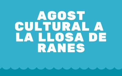 """L'Ajuntament de La Llosa de Ranes organitza un """"Agost cultural"""""""