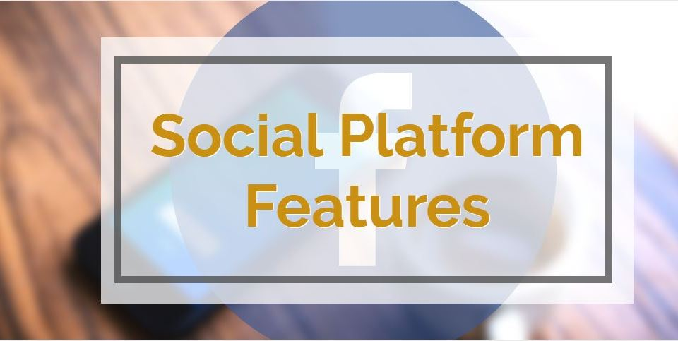 New Social Platform Features