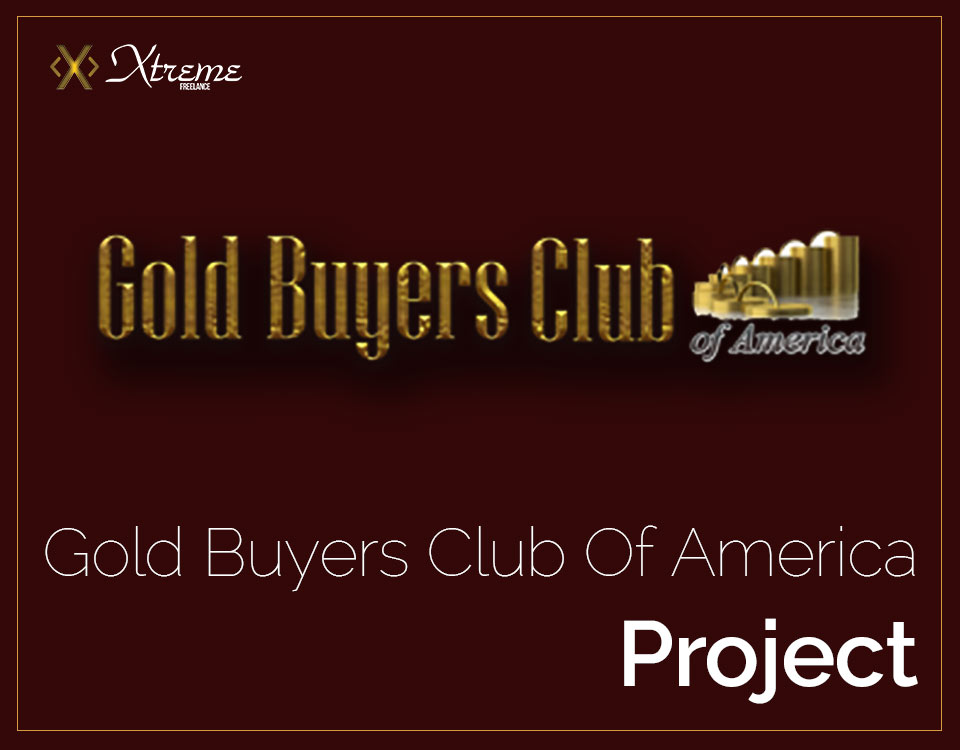 Gold Buyers Club Of America Project - Xtreme Freelance