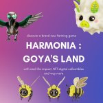 Harmonia: Goya's Land – A Play-To-Earn Farming Game With Real-Life Impact Triggered By Your In-Game Actions