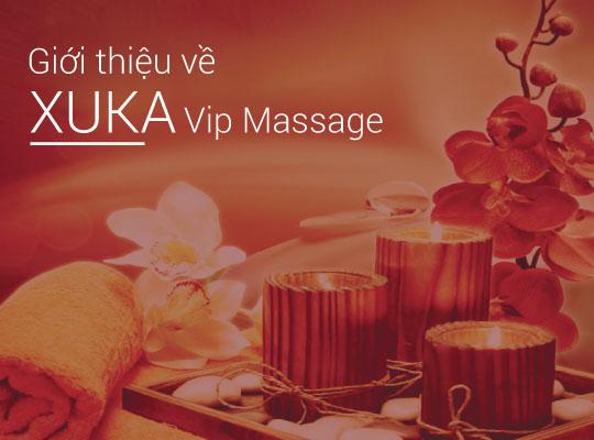 Giới thiệu về Xuka Vip Massage
