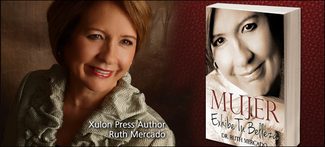 Xulon Press Xulon Press Successful Author Spotlight, Ruth Mercado