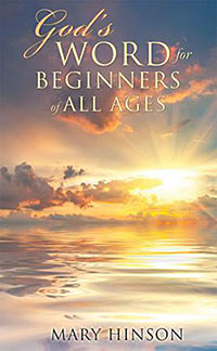 Xulon Press Author Mary Hinson - God's Word for Beginners of All Ages