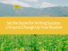 Set the Scene for Writing Success