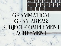 Grammatical Gray Areas: Subject-Complement Agreement