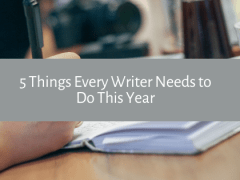 5 Things Every Writer Needs to Do This Year