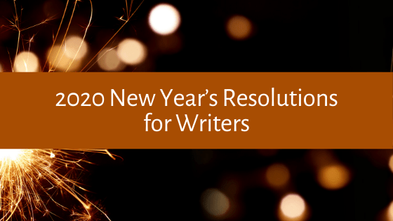 2020 is here, which means it's time to set those resolutions and develop a plan to stick to them. Here are our 2020 New Year's Resolutions for Writers!