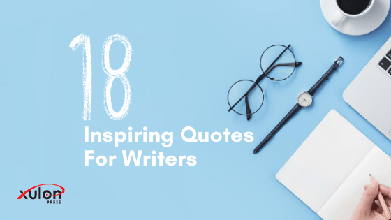 When experiencing frustration with your writing, it's important to remind yourself why... Here are 18 inspirational writing quotes: ...