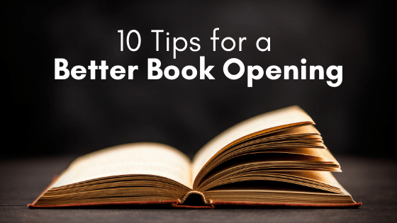 Your book opening is the place where readers will decide to keep reading or set aside your book — no pressure. Here are 10 tips for a better book opening ...