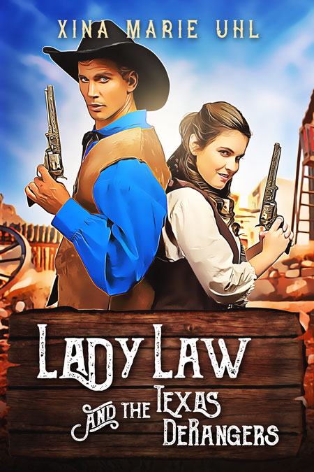 Cover art for Western romance adventure Lady Law and the Texas DeRangers