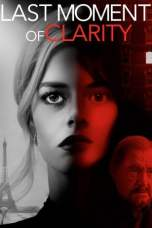 Last Moment of Clarity (2020) WEB-DL 480p & 720p Full Movie Download