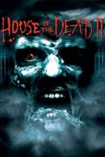 House of the Dead 2 (2005) WEBRip 480p | 720p | 1080p Movie Download