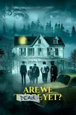 Are We Dead Yet (2019) BluRay 480p, 720p & 1080p Movie Download