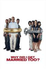 Why Did I Get Married Too? (2010) BluRay 480p, 720p & 1080p Movie Download