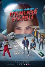 Mother Gamer (2020) WEB-DL 480p & 720p Thai Movie Download