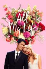 All My Life (2020) BluRay 480p, 720p & 1080p Movie Download