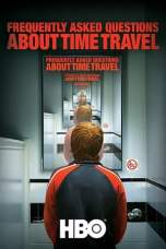 Frequently Asked Questions About Time Travel (2009) WEBRip 480p, 720p & 1080p Mkvking - Mkvking.com