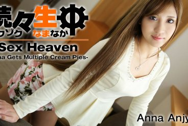 Anna Anjyou Sex Heaven -Anna Gets Multiple Cream Pies
