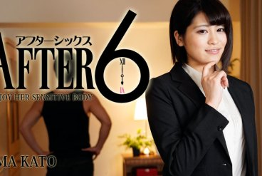 Ema Kato After 6 -Enjoy Her Sensitive Body