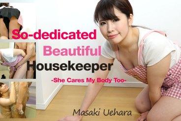 Masaki Uehara So-dedicated Beautiful Housekeeper -She Cares My Body Too