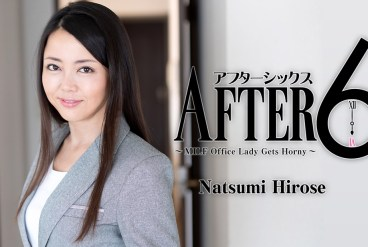 Natsumi Hirose After 6 -MILF Office Lady Gets Horny