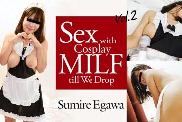 Sumire Egawa Sex With Cosplay MILF till We Drop Vol 2