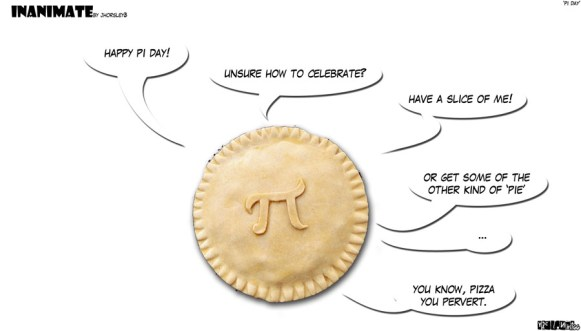 comic-2011-03-14-y2cl-1166-Inanimate-148-Pi-Day.jpg