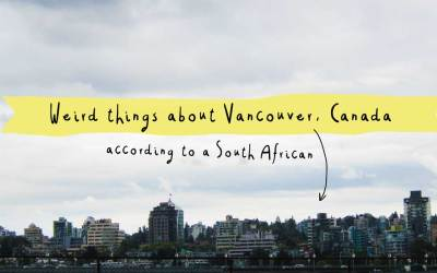 10 Weird differences between South Africa and Vancouver, Canada