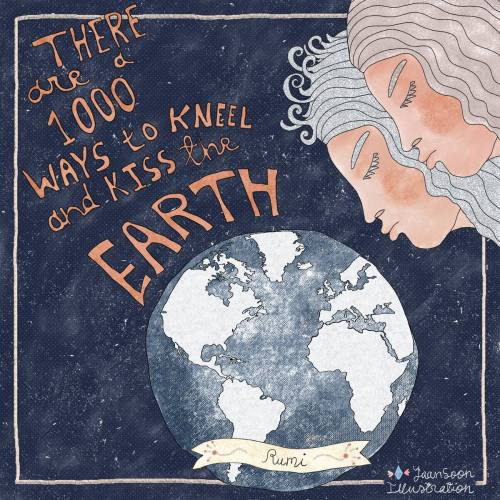 Rumi Hand-Lettering Travel Quote: Kiss the Earth   By Yaansoon Illustration + Art   Rumi Quote, Travel Illustration, Earth Day Illustration, Pen and Ink Illustration, #EarthDay #CreateABetterEarth, Hand-Lettered Quote, Eco-Travel Illustration