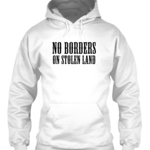 No Borders on Stolen Land collection