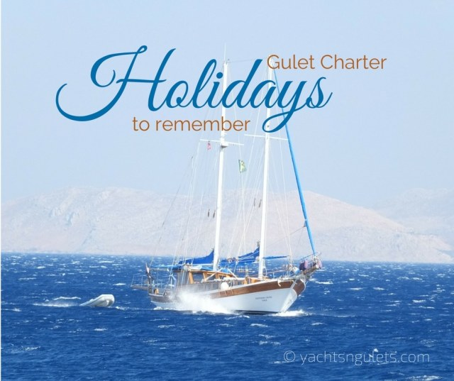 gulet charter holidays to remember