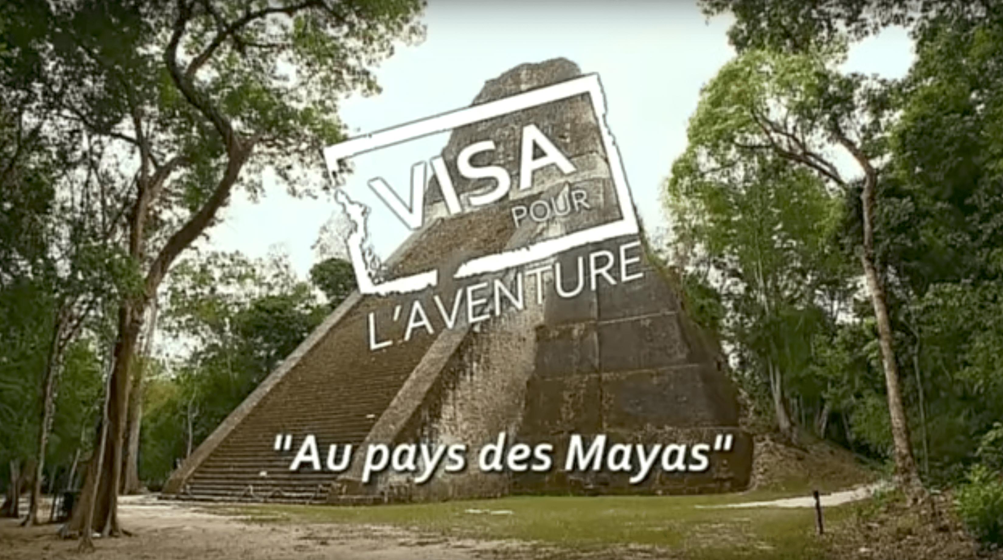 visa pour l'aventure au pays des mayas