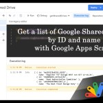 Get a list of Google Shared Drives by ID and Name in Google Apps Script