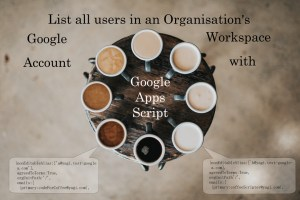 list all users in an organisations google workpsace account with google apps script