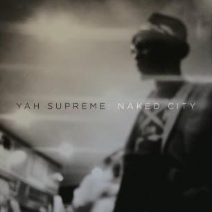 YAH SUPREME: NAKED CITY