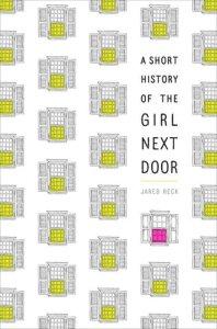 A_Short_History_Of_The_Girl_Next_Door_Jared_Reck