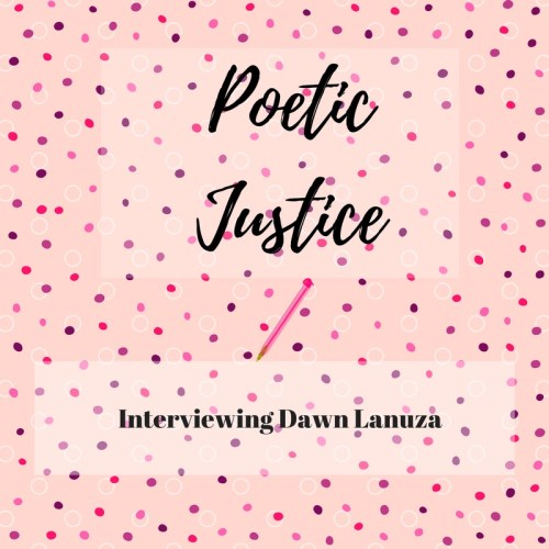 Poetic _Justice_Interviewing_Dawn_Lanuza