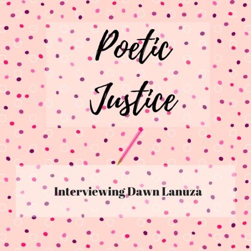 Poetic _Justice_Interviewing_Dawn_Lanuza