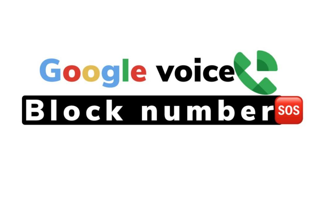 Google voice block number: 3 Reason Why You got blocked
