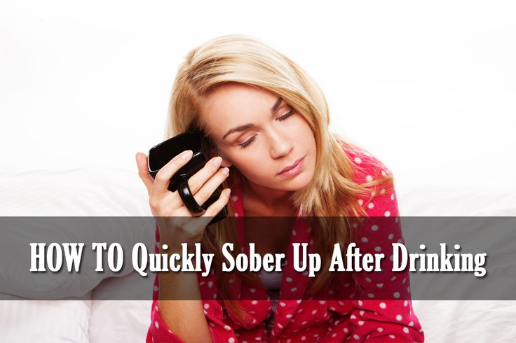 How to quickly sober up after drinking getting sober