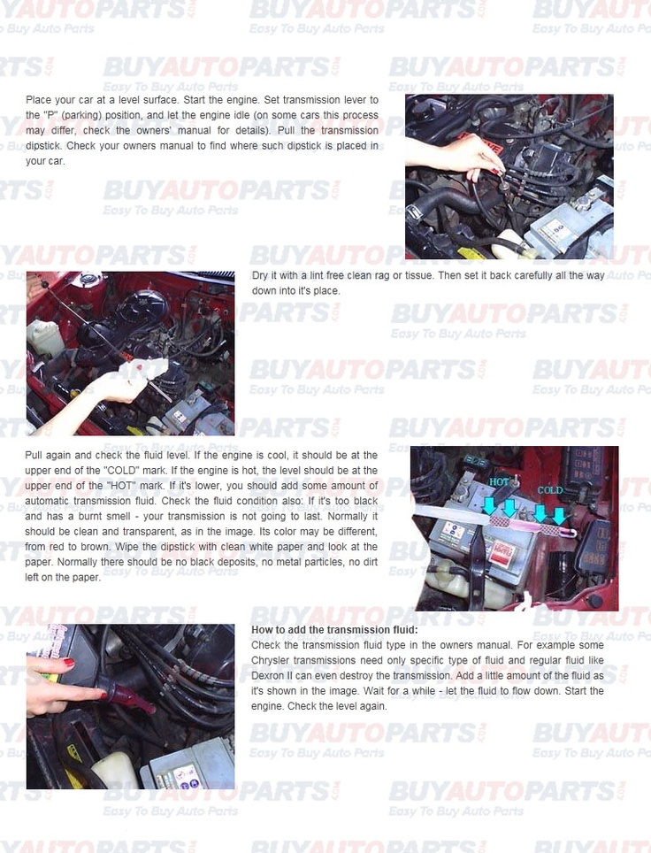 Check the transmission fluid type in the owners manual