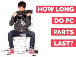 how long do pc parts last