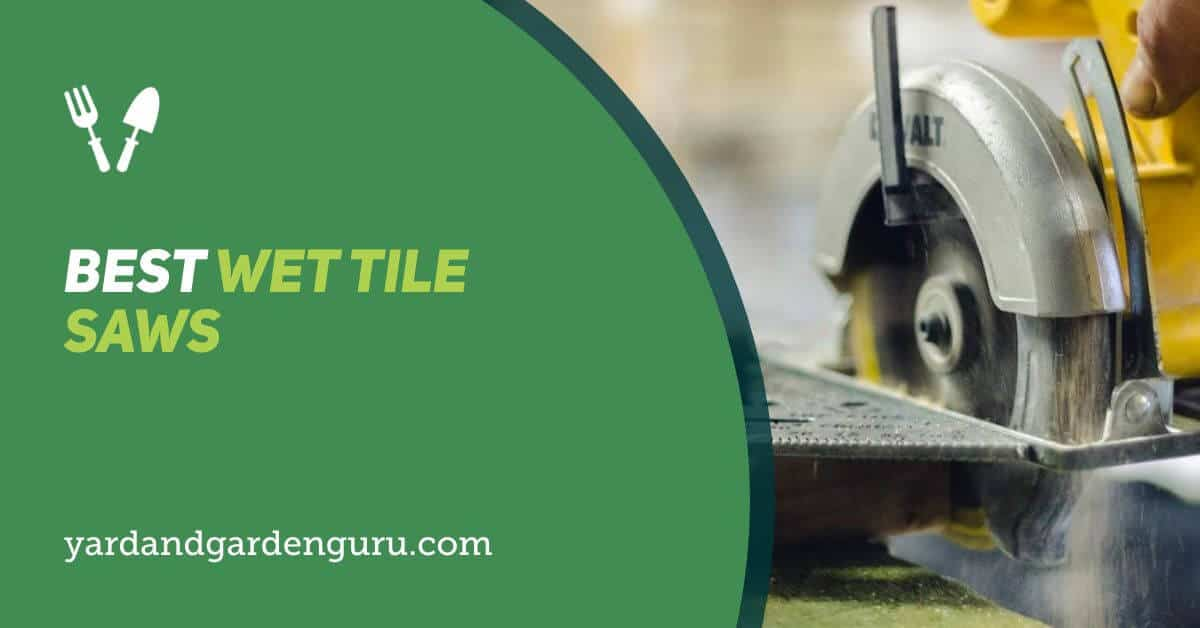 best wet tile saws in 2021