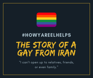 #HowYareelHelps. The Story of a Gay from Iran