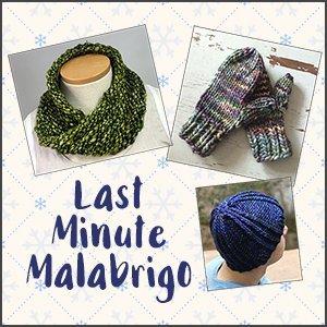 Last Minute Malabrigo