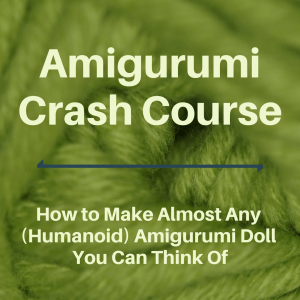 Amigurumi Crash Course