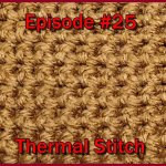 Stitch Gallery & Glossary Episode #25: Thermal Stitch (Single Crochet)