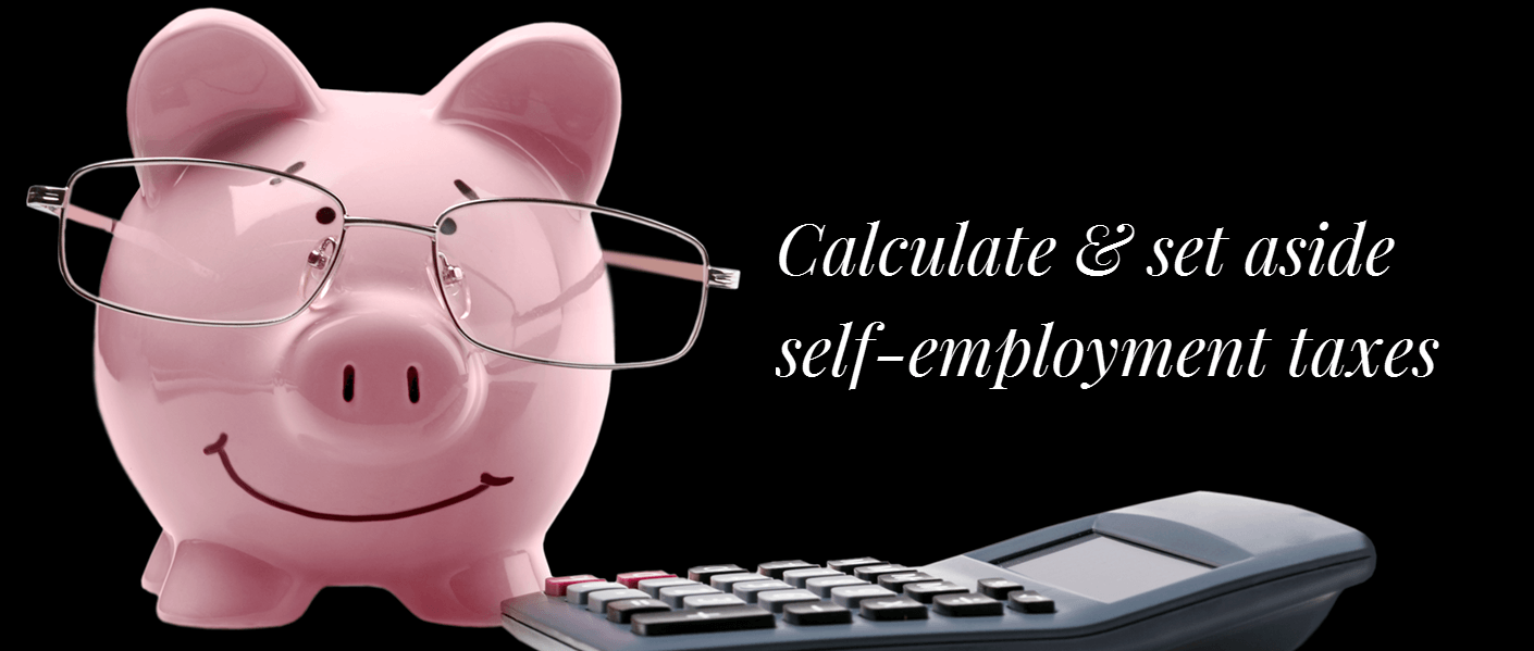 set aside your self-employment taxes